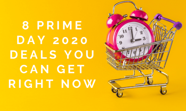 8 Prime Day 2020 Deals You Can Get Right Now